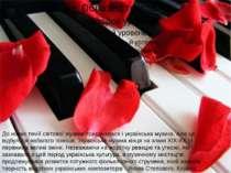До нових течій світової музики приєдналася і українська музика. Але це відбул...