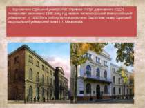 Відновлено Одеський університет, отримав статус державного (ОДУ). Університет...