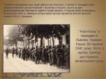 """""""Нахтіґаль"""" у передмісті Львова. Привал. Ранок 30 червня 1941 року. Фото з ар..."""