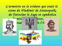 L'armoirie en le trident qui etait le sione de Vladimir de Sviatopolk, de Yar...