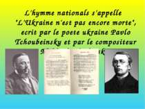 "L'hymme nationals s'appelle ""L'Ukraine n'est pas encore morte"", ecrit par le ..."