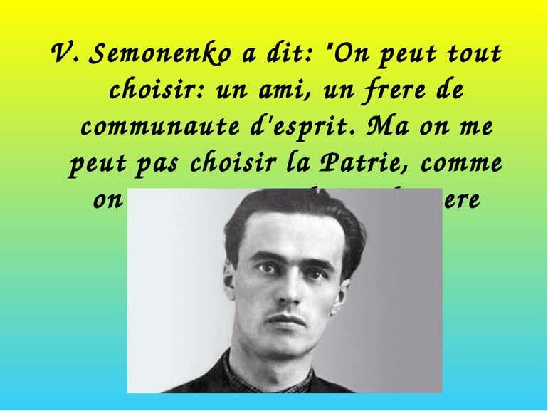 """V. Semonenko a dit: """"On peut tout choisir: un ami, un frere de communaute d'e..."""