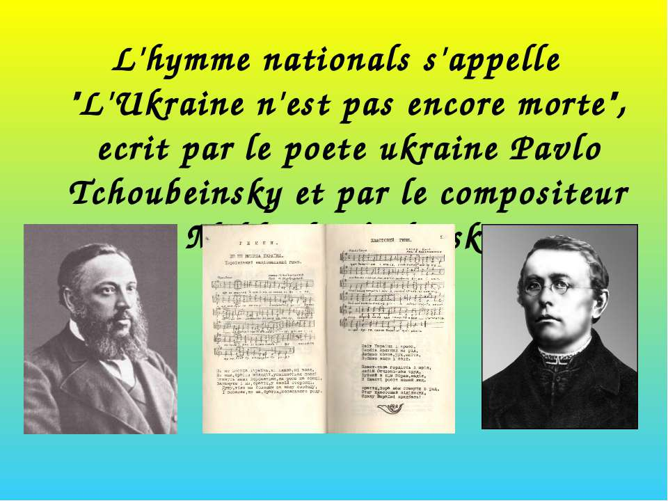 """L'hymme nationals s'appelle """"L'Ukraine n'est pas encore morte"""", ecrit par le ..."""