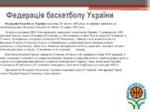 Федерація баскетболу України Федерація баскетболу Українизаснована28 лютого...