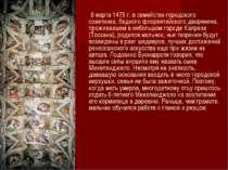 6 марта 1475 г. в семействе городского советника, бедного флорентийского двор...