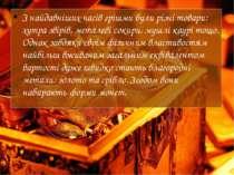 З найдавніших часів грішми були різні товари: хутразвірів, металевісокири, ...