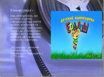Кіножурнал - вид кінохроніки, що містить коротку інформацію про життя країни,...