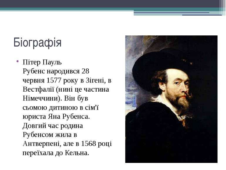 Біографія Пітер Пауль Рубенснародився 28 червня 1577 року в Зігені, в Вестфа...