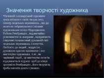 Значення творчості художника Великий голландський художник зумів втілити у св...