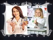 Для роботи аптеці по трібне відмінне здоров'я і витривалість, оскільки навант...