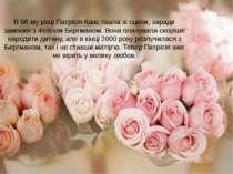 В 98-му році Патрісія Каас пішла зі сцени, заради заміжжя з Філіпом Бергманом...