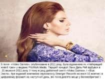 Її пісня «Video Games», опублікована в 2011 році, була відзначена як «Найкра...