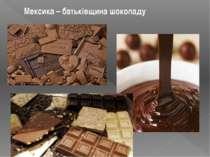 Мексика – батьківщина шоколаду