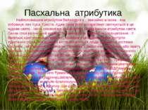 Пасхальна атрибутика Найголовнішим атрибутом Великодня є , звичайно ж ікона ,...