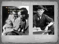 Ранні роки Джордж Уокер Буш в дитинстві Лейтенант Джордж Буш у ВПС Національн...