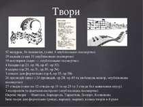 Твори 57 мазурок, 16 полонезів, (з них 9 опубліковано посмертно) 19 вальсів (...