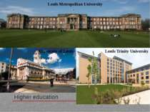 Higher education University of Leeds Leeds Metropolitan University Leeds Trin...