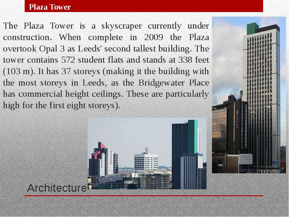 Architecture The Plaza Tower is a skyscraper currently under construction. Wh...