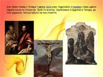 Ель Греко помер у Толедо7 квітня1614року. Надгробок зпорфіруі прах щезли...