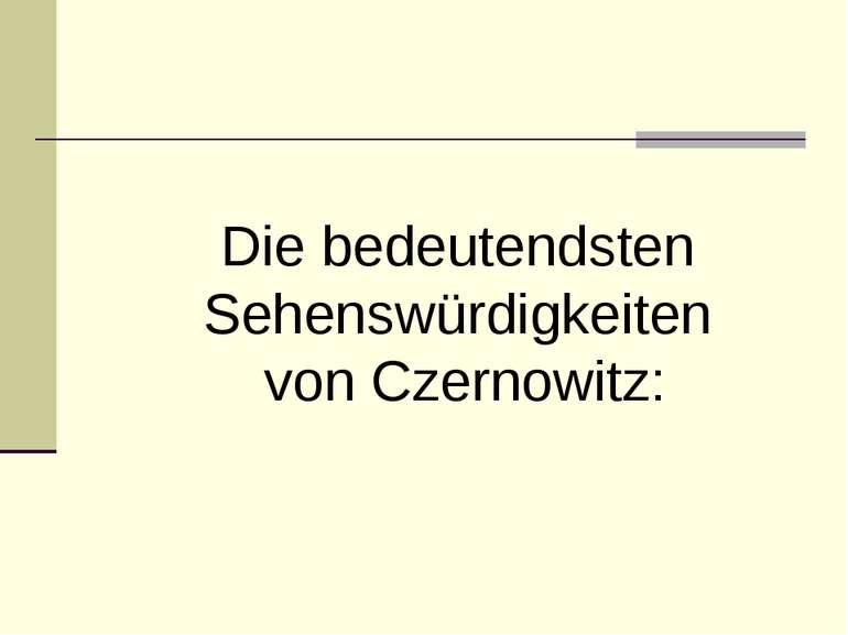 Die bedeutendsten Sehenswürdigkeiten von Czernowitz:
