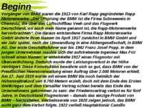 Beginn Vorgänger von BMW waren die 1913 von Karl Rapp gegründeten Rapp Motore...