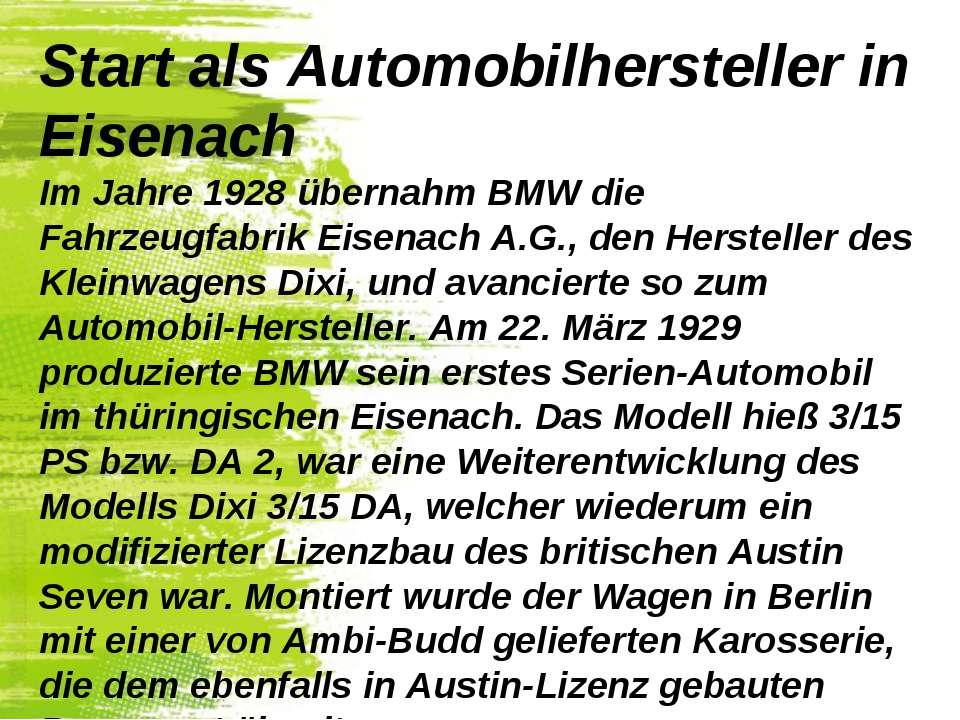 Start als Automobilhersteller in Eisenach Im Jahre 1928 übernahm BMW die Fahr...