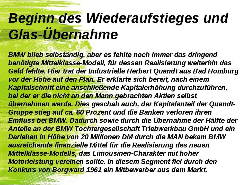 Beginn des Wiederaufstieges und Glas-Übernahme BMW blieb selbständig, aber es...