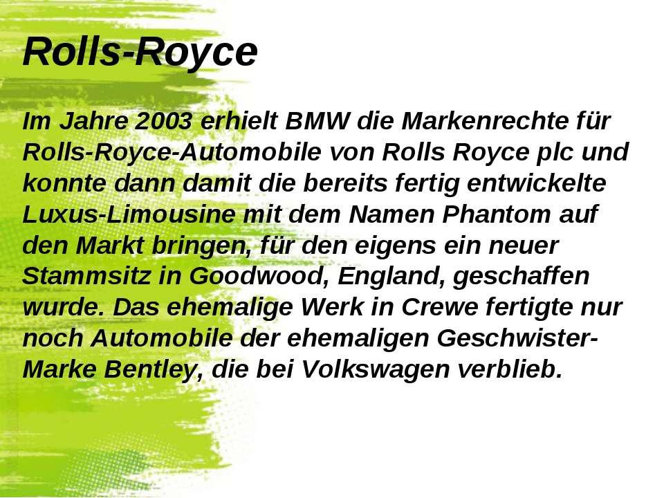 Rolls-Royce Im Jahre 2003 erhielt BMW die Markenrechte für Rolls-Royce-Automo...