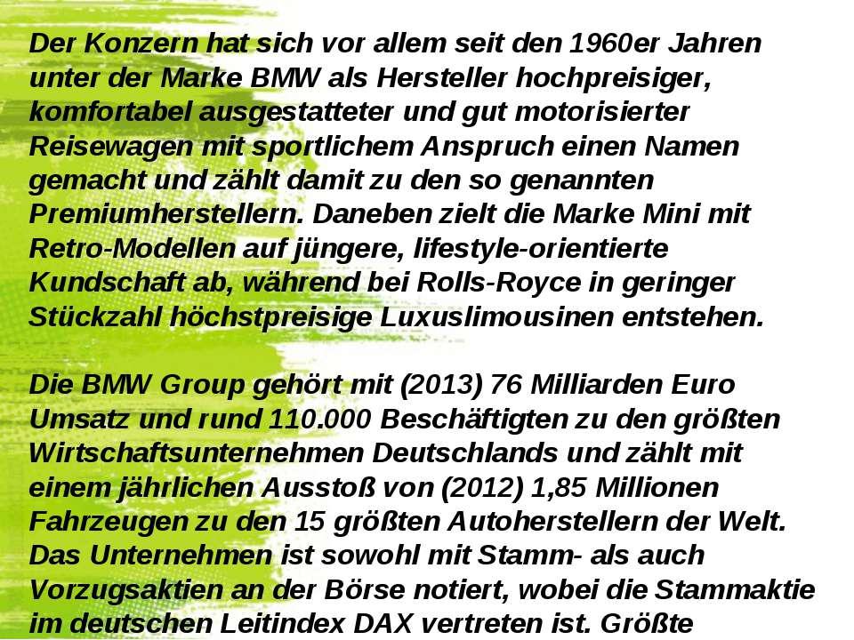 Der Konzern hat sich vor allem seit den 1960er Jahren unter der Marke BMW als...
