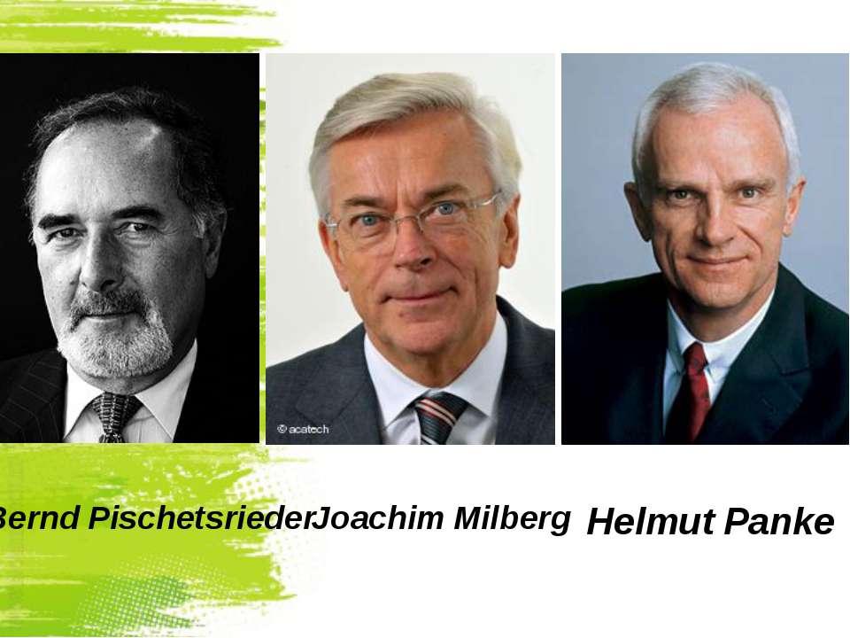 Joachim Milberg Bernd Pischetsrieder Helmut Panke