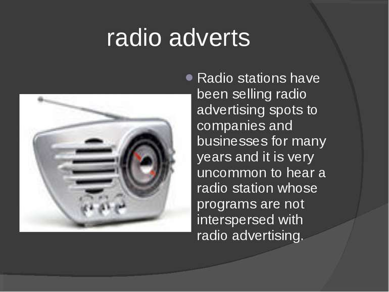 radio adverts Radio stations have been selling radio advertising spots to com...