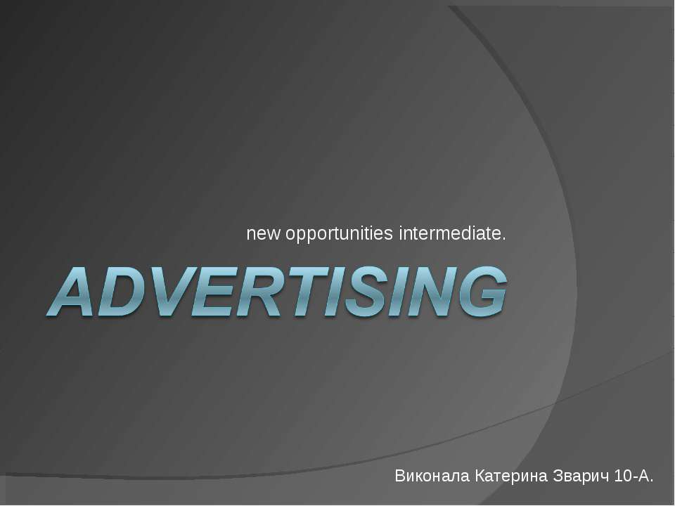 new opportunities intermediate. Виконала Катерина Зварич 10-А.