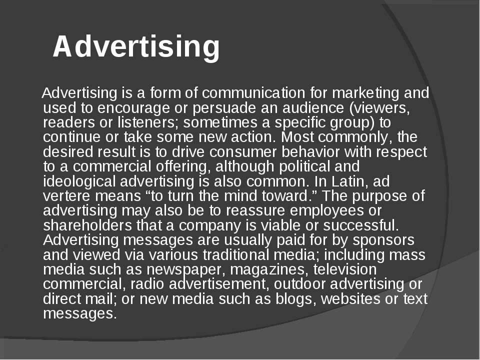 Advertising Advertising is a form of communication for marketing and used to ...