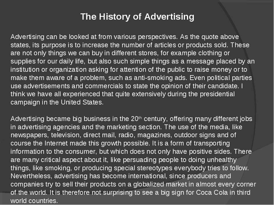 Advertising can be looked at from various perspectives. As the quote above st...