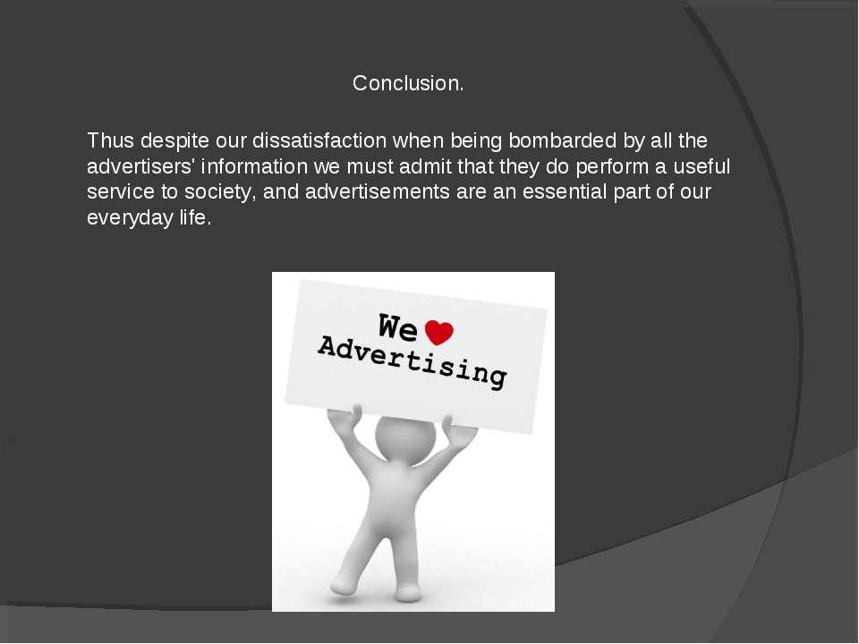 Thus despite our dissatisfaction when being bombarded by all the advertisers'...