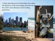15.More than 80 percent of Australians live within 100 kilometres of the coas...