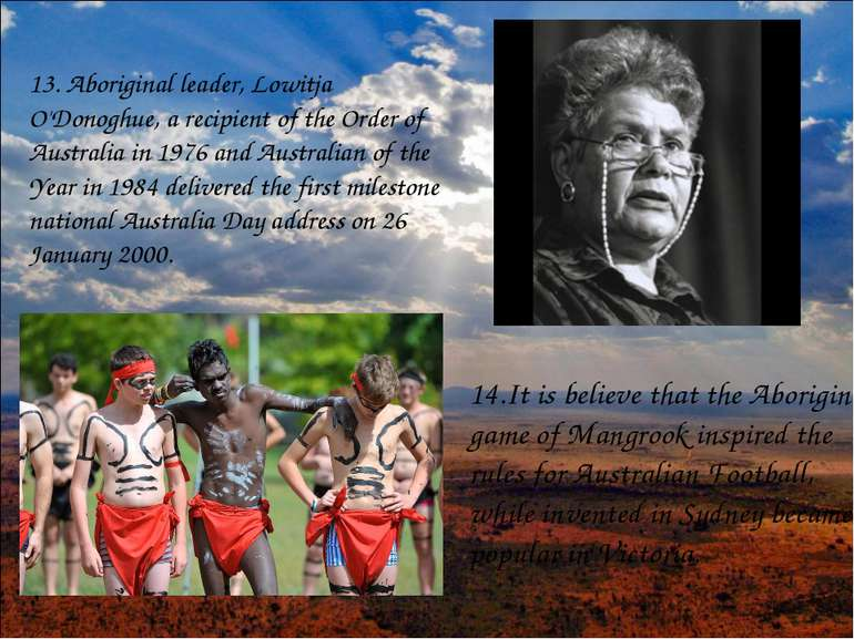13. Aboriginal leader, Lowitja O'Donoghue, a recipient of the Order of Austra...