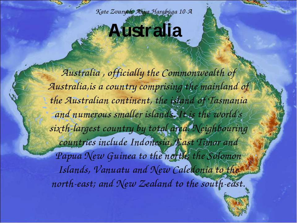 Australia Australia , officially the Commonwealth of Australia,is a country ...