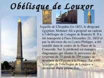 Obélisque de Louxor Aiguille de Cléopâtre.En 1831, le dirigeant égyptien, Meh...