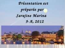 Présentation est préparée par Sarajine Marina 9-A, 2012