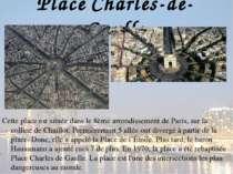 Place Charles-de-Gaulle Cette place est située dans le 8ème arrondissement de...