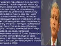 Починаючи з переобрання, Буш одержує все більшу і гарячішу критику, навіть ві...