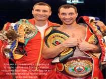 Клички вписали нову сторінку в історію світового боксу, ставши першими братам...