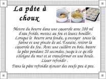 La pâte à choux Mettre du beurre dans une casserole avec 200 ml d'eau froide,...