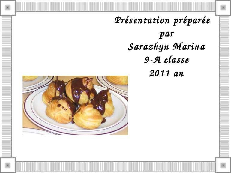 Présentation préparée par Sarazhyn Marina 9-A classe 2011 an