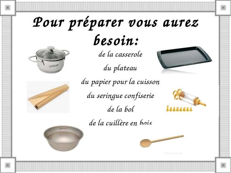 Pour préparer vous aurez besoin: de la casserole du plateau du papier pour la...