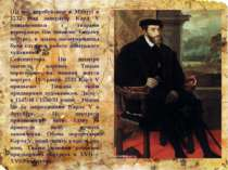Під час перебування в Мантуї в 1532 році імператор Карл V познайомився з твор...