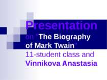 "Presentation on ""The Biography of Mark Twain"" 11-student class and Vinnikova ..."