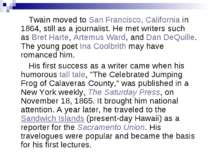 Twain moved to San Francisco, California in 1864, still as a journalist. He m...