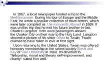 In 1867, a local newspaper funded a trip to theMediterranean. During his tou...